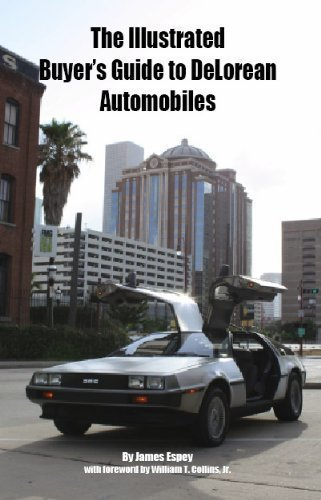 9780985657802: The Illustrated Buyer's Guide to DeLorean Automobiles