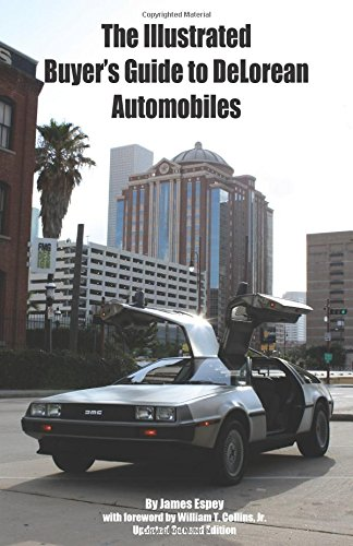 9780985657819: The Illustrated Buyer's Guide to DeLorean Automobiles