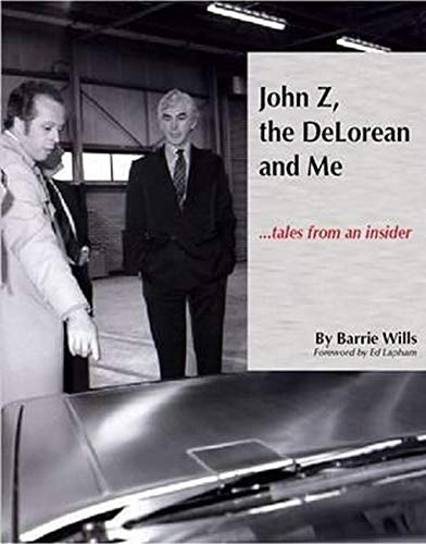 9780985657888: John Z, the Delorean & Me: Tales from an Insider