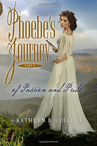 Phoebe's Journey: Part 1: Of Passion and Pride (Paperback or Softback)