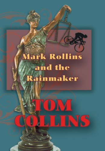 Mark Rollins and the Rainmaker: Tom Collins