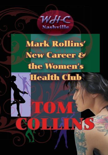 Mark Rollins' New Career and the Women's Health Club: Tom Collins