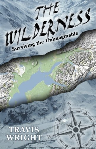 9780985667986: The Wilderness: Surviving the Unimaginable
