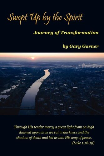 9780985670504: Swept Up by the Spirit Journey of Transformation