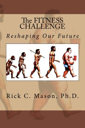 9780985670627: The Fitness Challenge: Reshaping Our Future