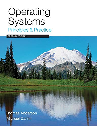 9780985673529: Operating Systems: Principles and Practice