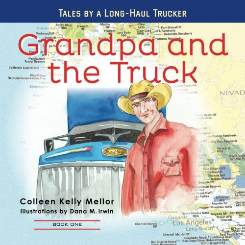 9780985677008: Grandpa and the Truck Book One: Tales for Kids by a Long-Haul Trucker (Volume 1)