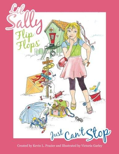 9780985678517: Lil Sally Flip Flops Just Can't Stop: Lil Sally Flip Flops