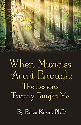 9780985680923: When Miracles Aren't Enough: The Lessons Tragedy Taught Me