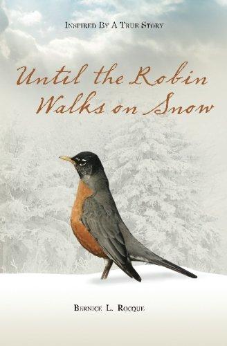 9780985682217: Until the Robin Walks on Snow