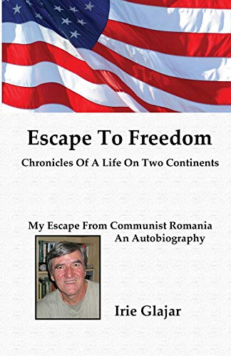 9780985687618: Escape To Freedom: Chronicles of a Life on Two Continents