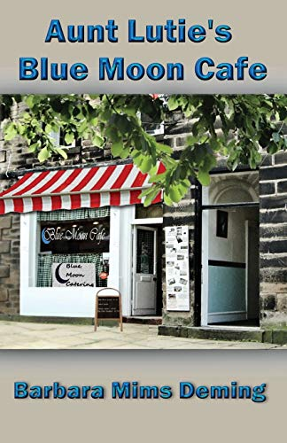 Aunt Lutie's Blue Moon Cafe: Deming, Barbara Mims