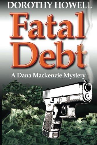 9780985693015: Fatal Debt (A Dana Mackenzie Mystery)