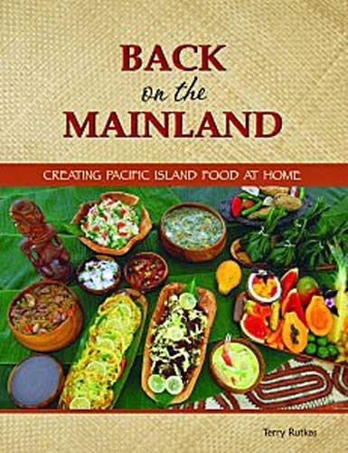 9780985693305: Back on the Mainland: Creating Pacific Island Food at Home