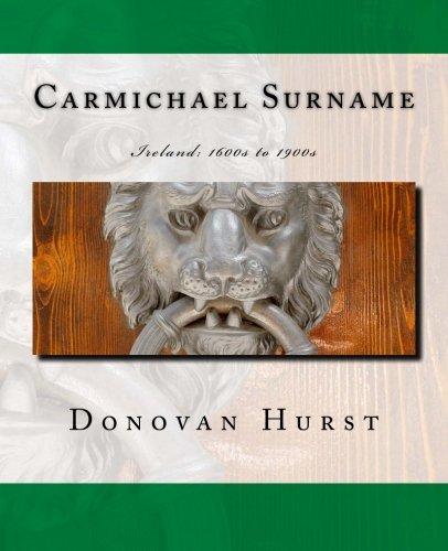 Carmichael Surname: Ireland: 1600s to 1900s: Donovan Hurst
