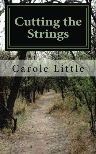 Cutting the Strings: A Memoir: Carole J. Little