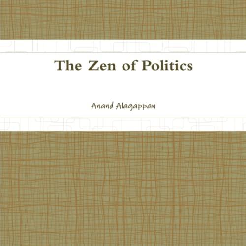 9780985704001: The Zen of Politics