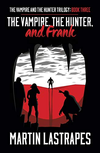 9780985704360: The Vampire, the Hunter, and Frank (The Vampire and the Hunter Trilogy: Book Three)