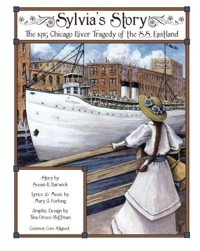 Sylvia's Story: The Chicago River Tragedy of the S.S. Eastland: Barwick, Susan R.