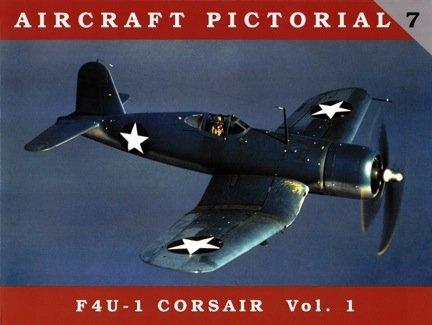 Aircraft Pictorial #7 F4U - 1 Corsair Vol. 1