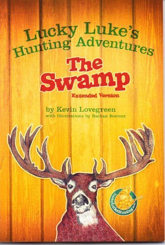 Lucky Luke's Hunting Adventures: The Swamp Extended Version (Vol. 2): Kevin Lovegreen