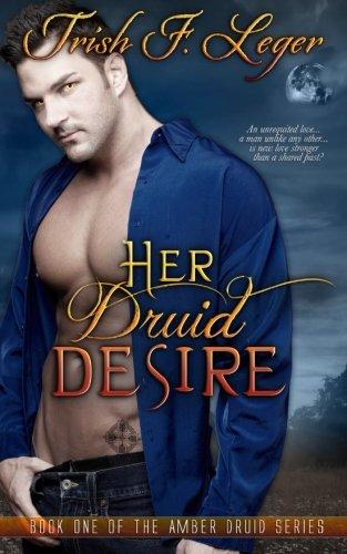 9780985719265: Her Druid Desire (The Amber Druids) (Volume 1)