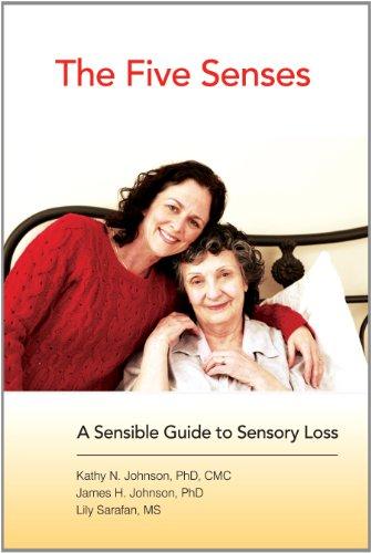 9780985723606: The Five Senses: A Sensible Guide to Sensory Loss