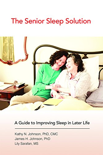 The Senior Sleep Solution: A Guide to: Kathy N. Johnson,