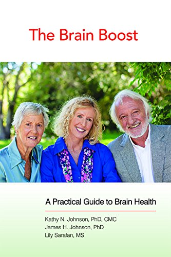 The Brain Boost: A Practical Guide to: Kathy N. Johnson;