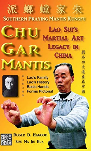 9780985724061: Chu Gar Mantis: Lao Sui's Martial Art Legacy in China