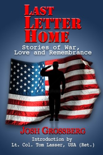 Last Letter Home: Stories of War, Love and Remembrance: Josh Grossberg