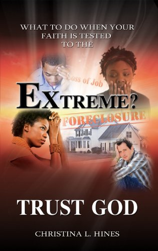 9780985737368: What To Do When Your Faith Is Tested To The Extreme? Trust God
