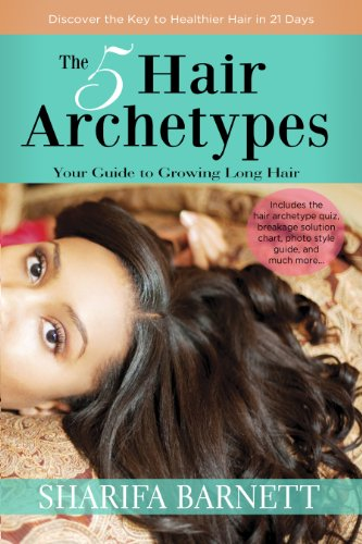 9780985739201: The 5 Hair Archetypes: Your Guide to Growing Long Hair