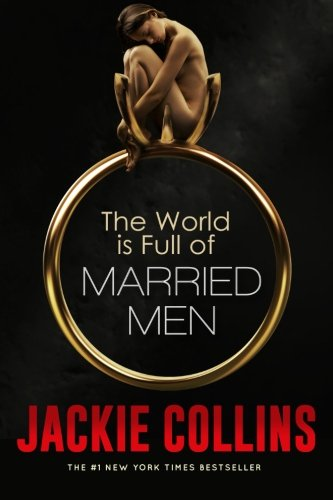 9780985745967: The World Is Full of Married Men