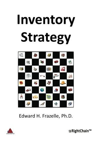 9780985746308: Inventory Strategy: Maximizing Financial, Service and Operations Performance with Inventory Strategy