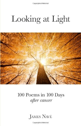 9780985752811: Looking At Light: 100 Poems in 100 Days After Cancer