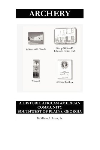 9780985754105: Archery: A Historic African American Community Southwest of Plains, Georgia