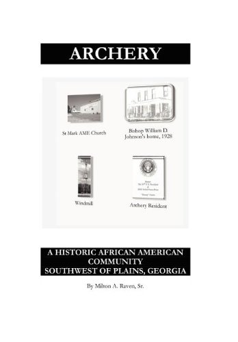 9780985754112: Archery: A Historic African American Community Southwest of Plains, Georgia