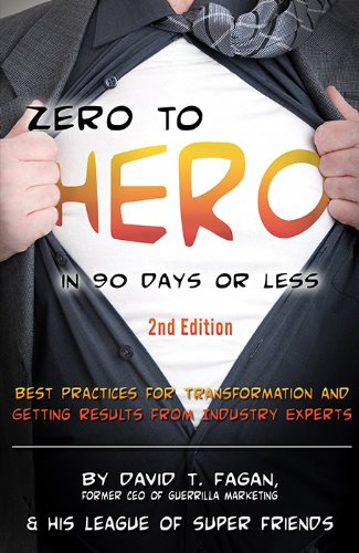 Zero to Hero in 90 Days or Less: Best Practices for Transformation and Getting Results From ...