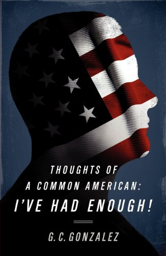 9780985758707: Thoughts of a Common American: I've Had Enough!