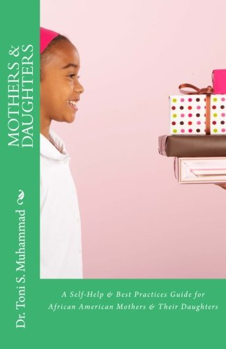 9780985759223: Mothers & Daughters: A Self-Help & Best Practices Guide for African American Mothers and Their Daughters