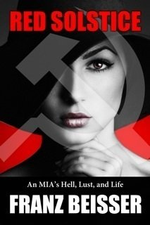 9780985763305: Red Solstice: an MIA's Hell, Lust and Life