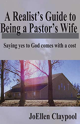 9780985765811: A Realist's Guide to Being a Pastor's Wife: Saying yes to God comes with a cost