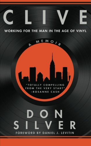 Clive: Working with the Man in the Age of Vinyl: Silver, Don