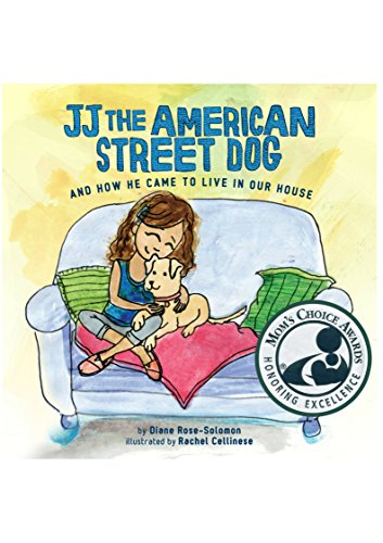 Jj the American Street Dog: And How He Came to Live in Our House: Rose-solomon, Diane