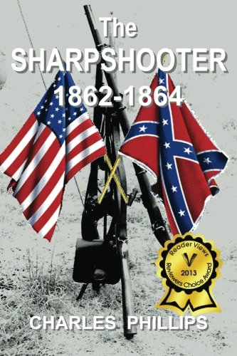 The Sharpshooter: 1862-1864: Phillips, Charles
