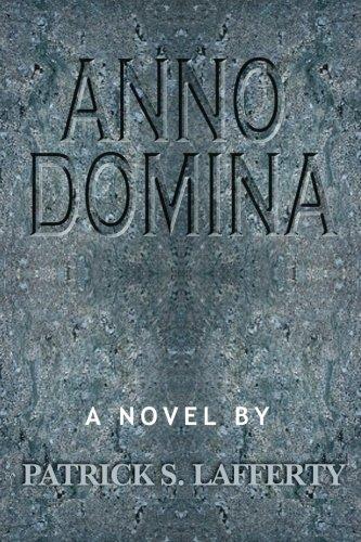 Anno Domina: Lafferty, Patrick S.