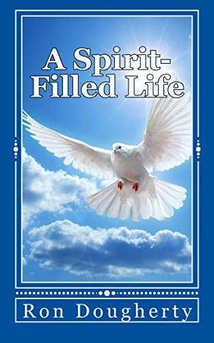 A Spirit-Filled Life: 35 daily devotional messages to inspire the Christian believer into a deeper ...