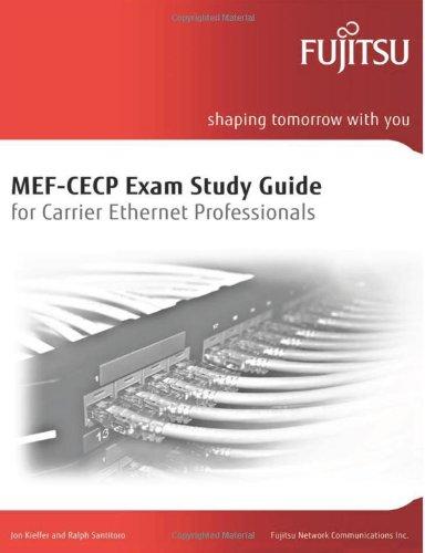 MEF-CECP Exam Study Guide for Carrier Ethernet: Santitoro, Ralph, Kieffer,