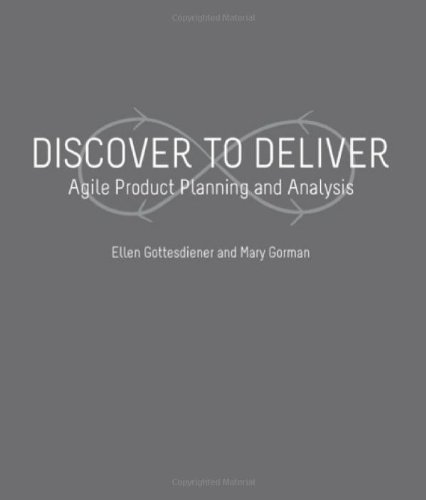 9780985787905: Discover to Deliver: Agile Product Planning and Analysis